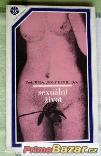 Sexuální život - Prof.MUDr. Josef Hynie, DrSc.