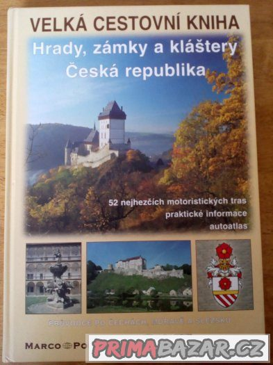 Velká cestovní kniha-Hrady, zámky a kláštery Česká republika