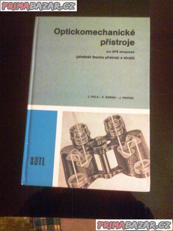 OPTICKOMECHANICKÉ PŘÍSTROJE - J.FIALA-K.BAŘINA-J.PROČEK